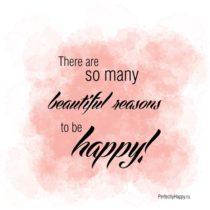 В мире так много прекрасных причин, чтобы быть счастливым!